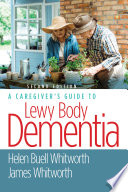 A Caregiver S Guide To Lewy Body Dementia