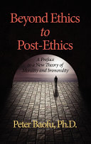 Beyond Ethics to Post ethics