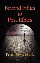 Beyond Ethics to Post ethics Book