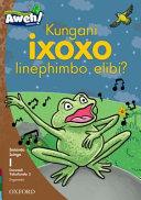 Books - Aweh! IsiZulu Home Language Grade 1 Level 1 Reader 2: Kungani ixoxo linephimbo elibi?   ISBN 9780190430559