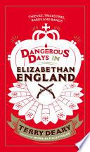Dangerous Days in Elizabethan England Book Online