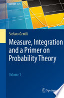 Measure  Integration and a Primer on Probability Theory