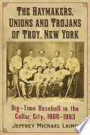 The Haymakers Unions And Trojans Of Troy New York