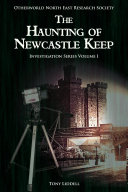 Pdf The Haunting of Newcastle Keep: Otherworld North East Research Society