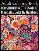 Adult Coloring Book for Serenity   Stress Relief Mandalas Color by Numbers Book PDF
