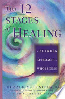 """""""The 12 Stages of Healing: A Network Approach to Wholeness"""" by Donald M. Epstein, Nathaniel Altman"""