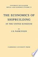 The Economics of Shipbuilding in the United Kingdom