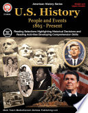 U.S. History, Grades 6 - 12  : People and Events 1865-Present