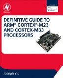 Definitive Guide to Arm Cortex M23 and Cortex M33 Processors