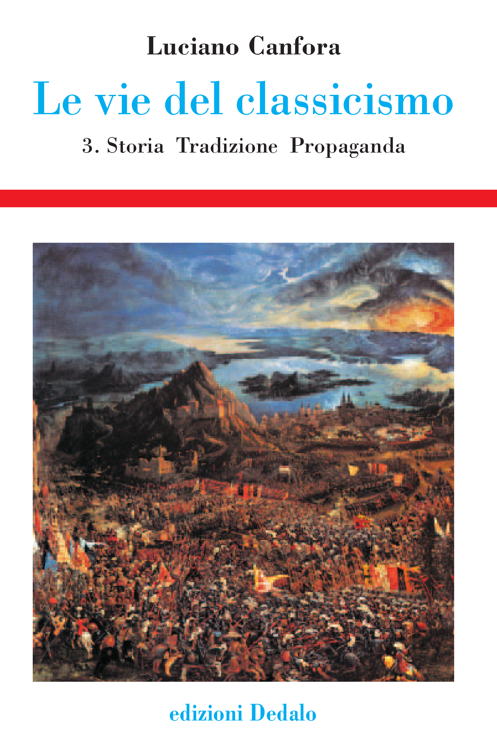 Le vie del classicismo  Storia  Tradizione  Propaganda