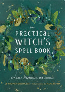 The Practical Witch's Spell Book Pdf/ePub eBook