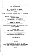 An Easy Introduction to the Game of Chess ... including the whole of Philidor's analysis ... A new edition