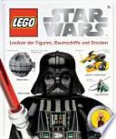 LEGO Star Wars  : Lexikon der Figuren, Raumschiffe und Droiden