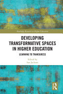 Developing Transformative Spaces in Higher Education