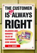 The Customer Is Not Always Right [Pdf/ePub] eBook