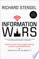 """Information Wars: How We Lost the Global Battle Against Disinformation and What We Can Do About It"" by Richard Stengel"