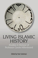 Living Islamic History: Studies in Honour of Professor Carole Hillenbrand