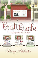 Craft Circle Cozy Mystery Boxed Set: Books 1 - 3