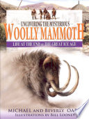 What Ever Happened to the Wooly Mammoth  : Life at the End of the Great Ice Age