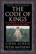 The Code of Kings: The Language of Seven Sacred Maya Temples ...