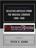 An Annotated Index to Selected Articles from The Musical Courier  1880 1940