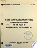The US Army Quartermaster School Apprenticeship Program for the Trade of Pumper-guager (petro-chemical).