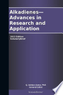 Alkadienes—Advances in Research and Application: 2013 Edition