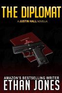 The Diplomat: A Justin Hall Novella: (Justin Hall # 4.5)