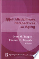 Multidisciplinary Perspectives On Aging