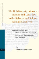 The Relationship Between Roman and Local Law in the Babatha and Salome Komaise Archives