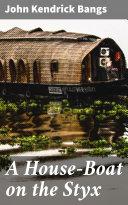 A House-Boat on the Styx [Pdf/ePub] eBook