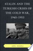 Stalin and the Turkish Crisis of the Cold War  1945 1953 Book
