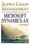 Supply Chain Management Using Microsoft Dynamics Ax