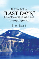 """If This Is the """"Last Days,"""" How Then Shall We Live? [Pdf/ePub] eBook"""