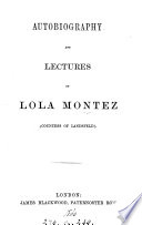 Autobiography and lectures of Lola Montez