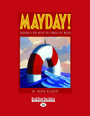 Mayday!: Asking for Help in Times of Need (Large Print 16pt)