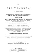 The Fruit Garden  a Treatise Intended to Explain and Illustrate the Physiology of Fruit trees  Etc