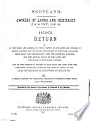 Scotland. Owners of Lands and Heritages, 17 & 18 Vict., Cap. 91. 1872-73  : Return: I. Of the Name and Address of Every Owner of One Acre and Upwards in Extent, Outside the Municipal Boundaries of Boroughs Containing More Than 20,000 Inhabitants, with the Estimated Acreage, and the Annual Value of the Lands and Heritages of Individual Owners; and of the Number of Owners of Less Than One Acre, with the Estimated Aggregate Acreage and Annual Value of the Lands and Heritages of Such Owners in Each County. II. A Similar Return for Municipal Boroughs Containing More Than 20,000 Inhabitants