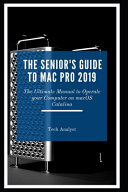 The Senior s Guide to Mac Pro 2019