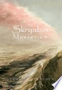 Skryabin Mysterium