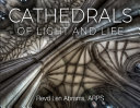 Cathedrals of Light and Life
