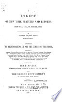 A Digest of New York Statutes and Reports from the Earliest Period to      November 1869