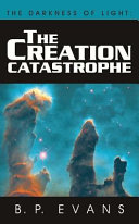 The Darkness of Light: the Creation Catastrophe