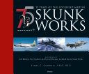 75 years of the Lockheed Martin Skunk Works Pdf/ePub eBook