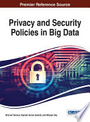 Privacy and Security Policies in Big Data Book