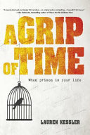 link to A grip of time : when prison is your life in the TCC library catalog