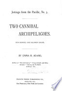 Two cannibal archipelagoes : New Hebrides and Solomon groups