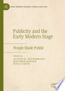 Publicity And The Early Modern Stage