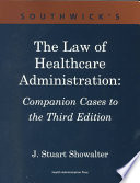 Southwick's the Law of Healthcare Administration