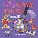 I Spy with My Little Eye Animals ABC Book PDF